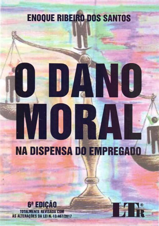 Dano Moral, o - na Dispensa do Empregado - 06Ed/17 thumbnail