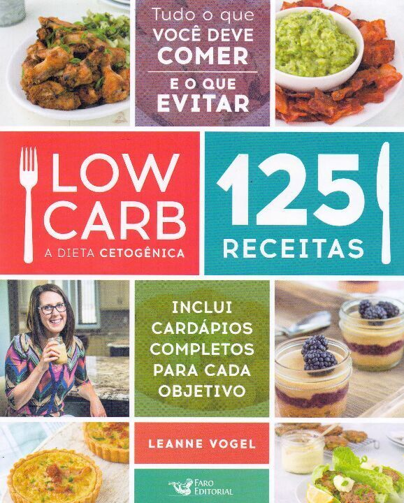 Low Carb - a Dieta Cetogenica - 125 Receitas thumbnail